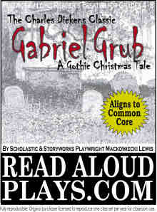 Dickens-Gabriel-Grub classic readers theater play script